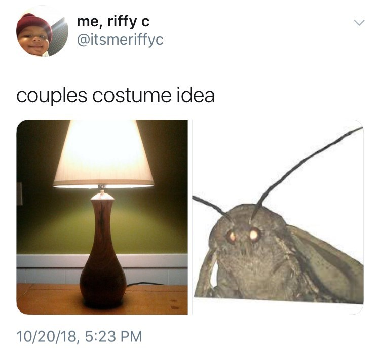Insect - me, riffy c @itsmeriffyc couples costume idea 10/20/18, 5:23 PM