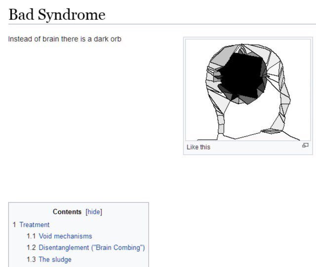 """Text - Bad Syndrome Instead of brain there is a dark orb Like this Contents [hide] 1 Treatment 1.1 Void mechanisms 1.2 Disentanglement (""""Brain Combing"""") 1.3 The sludge"""