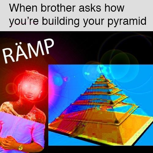 "Caption that reads, ""When brother asks how you're building your pyramid"" above an animation of a pyramid and someone saying ""Ramp"""