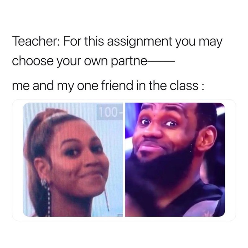 meme about doing school assignments with your friend with picture of Beyonce