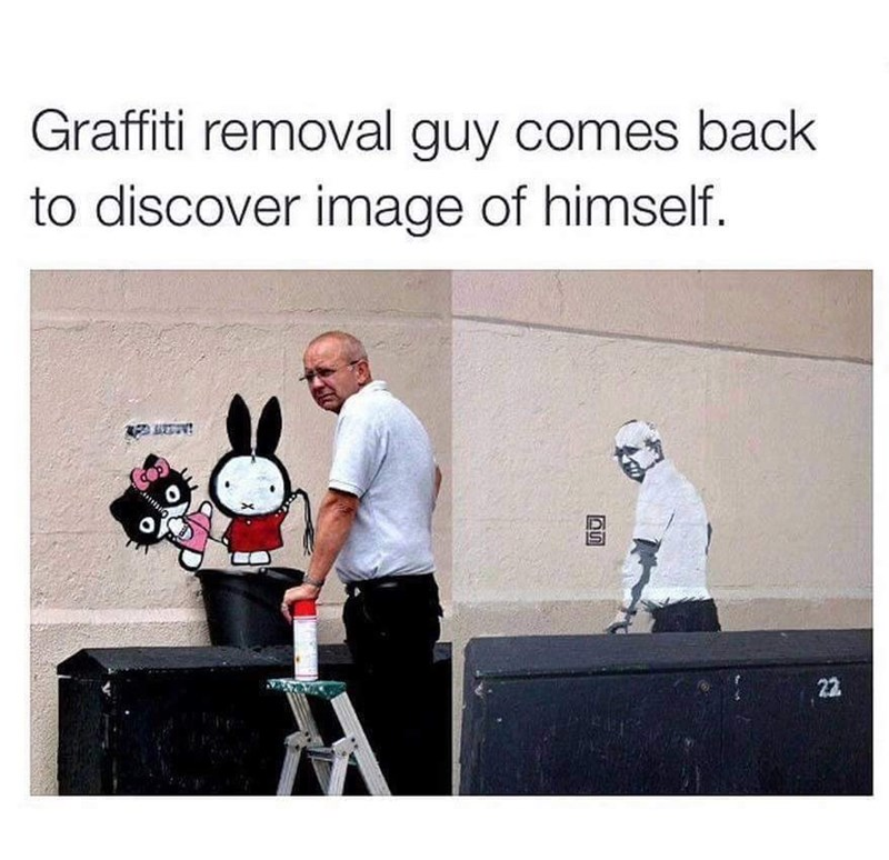 "Caption that reads, ""Graffiti removal guy comes back to discover image of himself"" above a pic of a a guy removing some graffiti next to a pic of him in the same pose spray-painted onto the same wall"