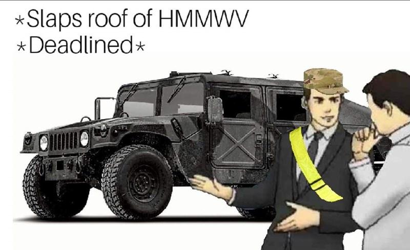 Land vehicle - Slaps roof of HMMWV *Deadlined