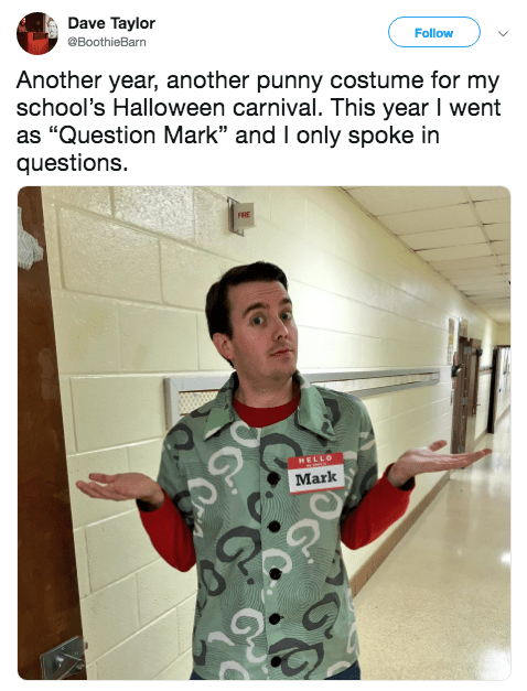 "Halloween pun costume - Gesture - Dave Taylor Follow BoothieBarn Another year, another punny costume for my school's Halloween carnival. This year I went as ""Question Mark"" and I only spoke in questions. FRE HELLO Mark Go"