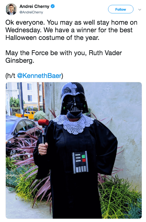 Halloween pun costume - Font - Andrei Cherny Follow @AndreiCherny Ok everyone. You may as well stay home on Wednesday. We have a winner for the best Halloween costume of the year. May the Force be with you, Ruth Vader Ginsberg. (h/t @KennethBaer)