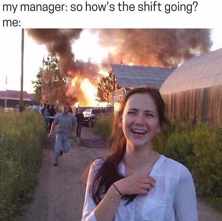 """picture of girl laughing in front of burning house captioned """"so how's the shift going?"""""""