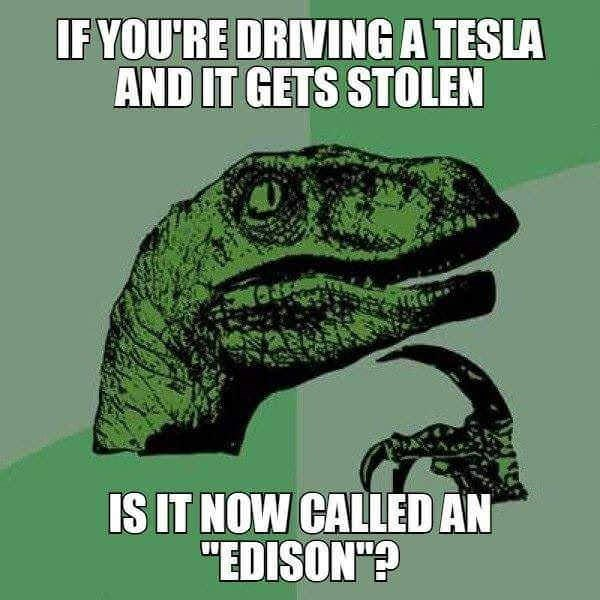 philosoraptor meme about stolen Tesla cars being renamed Edison