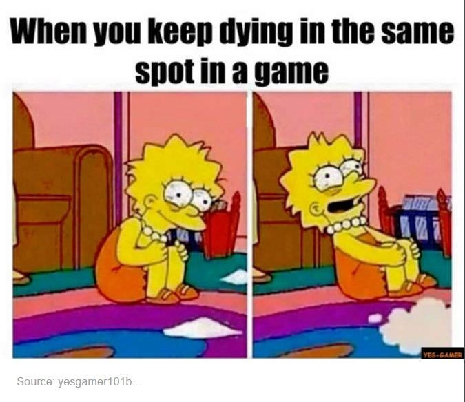 gaming meme about repeatedly dying in the same spot in game with pictures of Lisa Simpson looking deranged rocking back and forth