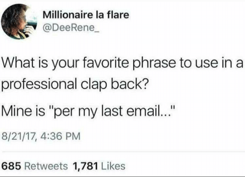 Tweet about professional clap backs in emails