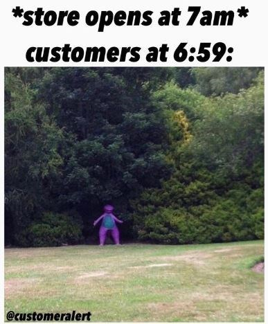 Text - *store opens at 7am* customers at 6:59: @customeralert