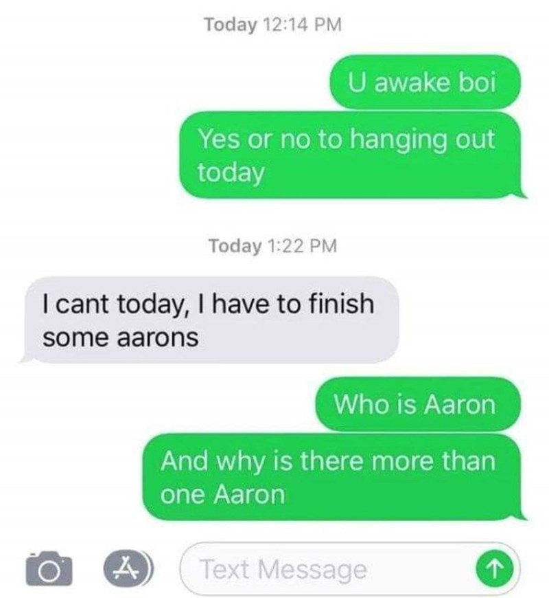 screenshot of texts about having to finish multiple Aaron