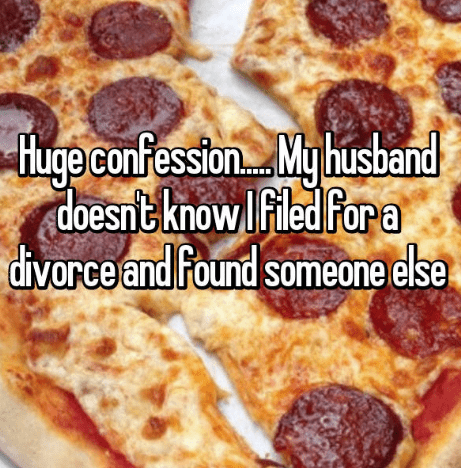 secret - Dish - tHuge confesston My husband doesntknowIfiled For a divorce and found someone else