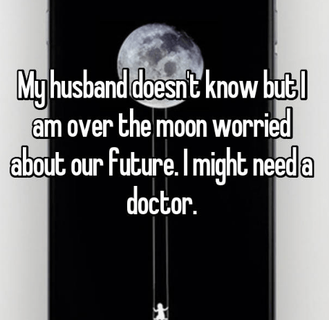 secret - Text - Muhusband doesnt know but am over the moon worried abo might needa ut our future. In doctor.