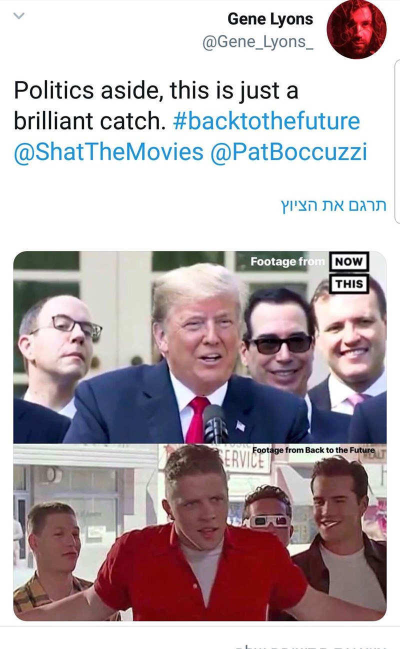 "Tweet that reads, ""Politics aside, this is just a brilliant catch"" above a pic of Donald Trump and three other people looking like a scene from Back to the Future of Biff Tannen and three of his friends"