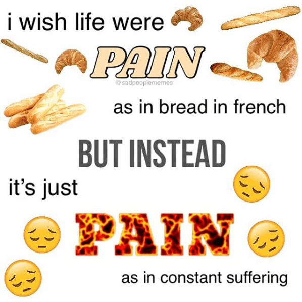 """pun about the word """"pain"""" meaning """"bread"""" in French"""