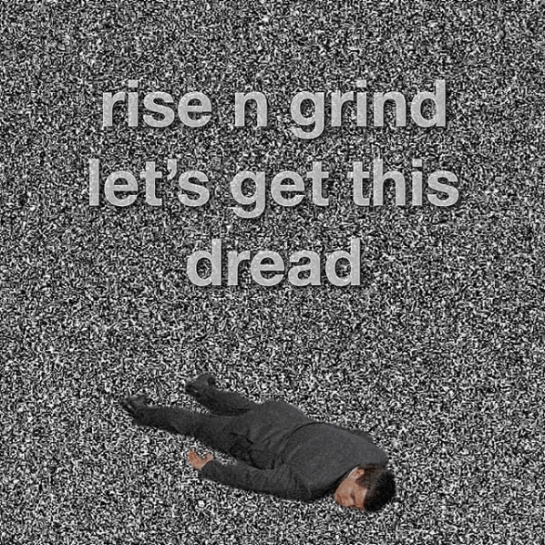 "picture of man lying over TV static background captioned ""let's get this dread"""