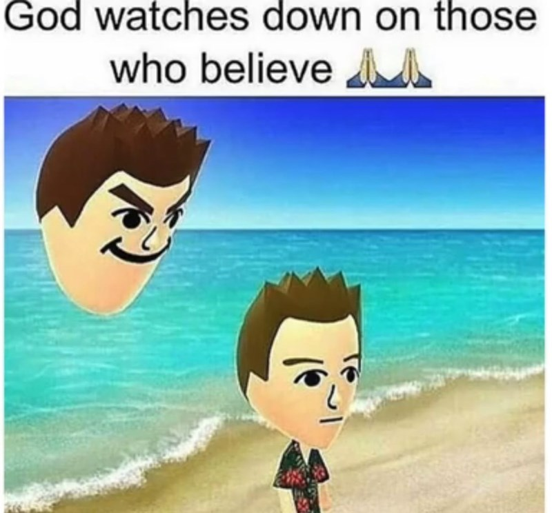 meme about god watching with picture of wii avatar mii floating head