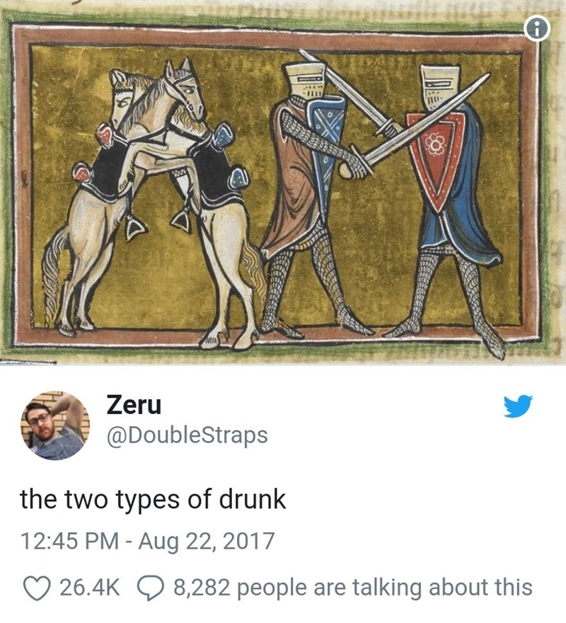 medieval tapestry meme about two types of drunk with sword fighting knights and hugging horses