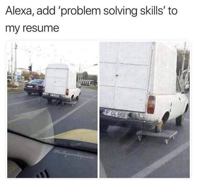 Alexa meme about problem solving skills with picture of car on wheel board