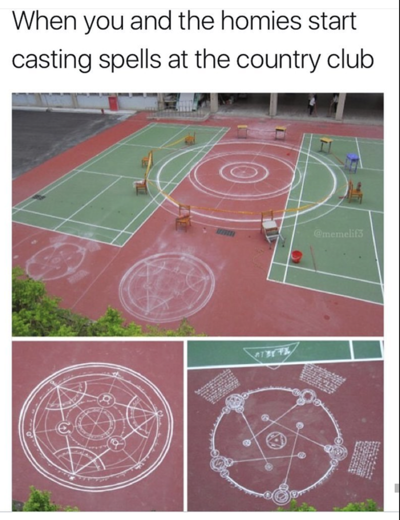 meme about casting spells in country club with pictures of chalk symbols on tennis court