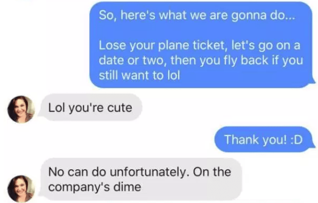 DM of him joking she lose her plane ticket and then fly back if she wants to