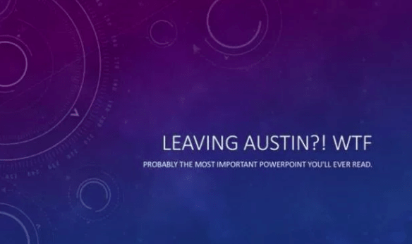 PowerPoint cover Leaving Austin WTF