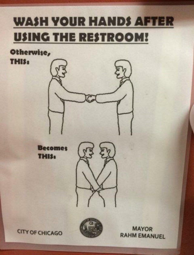 Text - WASH YOUR HANDS AFTER USING THE RESTROOM! Otherwise, THIS Becomes THIS MAYOR CITY OF CHICAGO RAHM EMANUEL