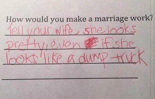 child's handwriting explaining marriage works if you tell your wife she looks pretty even when she looks like a dump truck