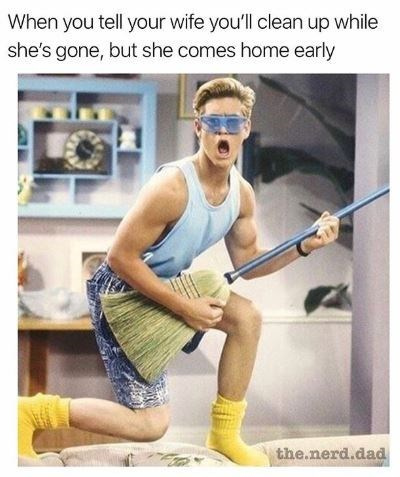 """Caption that reads, """"When you tell your wide you'll clean up while she's gone, but she comes home early"""" above a pic of Zack from Saved by the Bell looking shocked while using a broom as a guitar"""