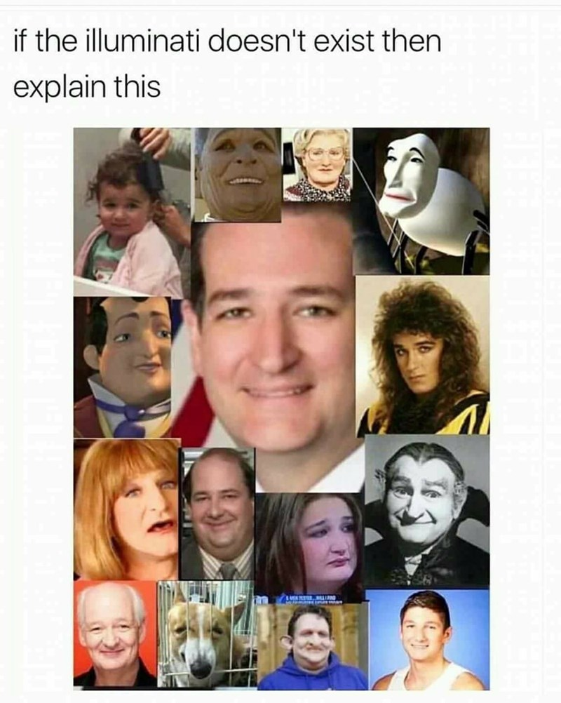 "collection of real and fictional people that look like Ted Cruz captioned ""if the Illuminati doesn't exist explain this"""