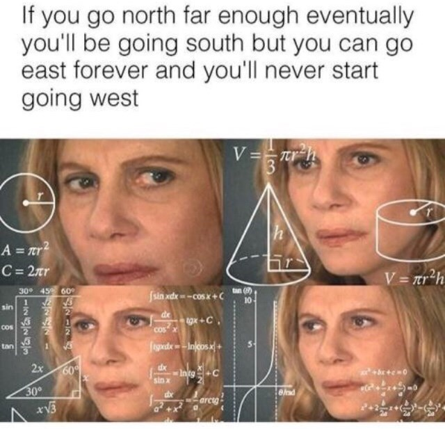 math lady meme about going north far enough to eventually be going south