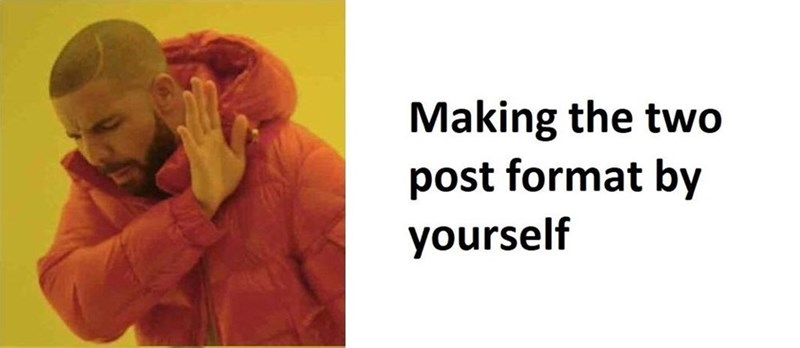Drake hotline dank meme about making the two post format by yourself