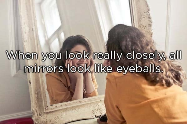 Hair - When you look really closely, all mirrors look like eyeballs