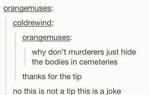 Tumblr thread about accidentally giving tips to murderers about hiding bodies