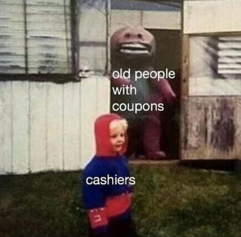 meme about old people paying cashiers with coupons with picture of scary Barney the dinosaur lurking behind child