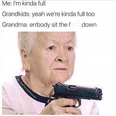 meme about grandma aggressively feeding her family with picture of old woman holding gun