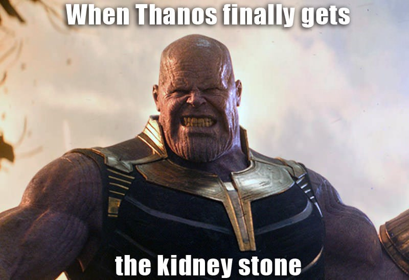 meme image of thanos from marvel with a face of delight when he finally gets the kidney stone