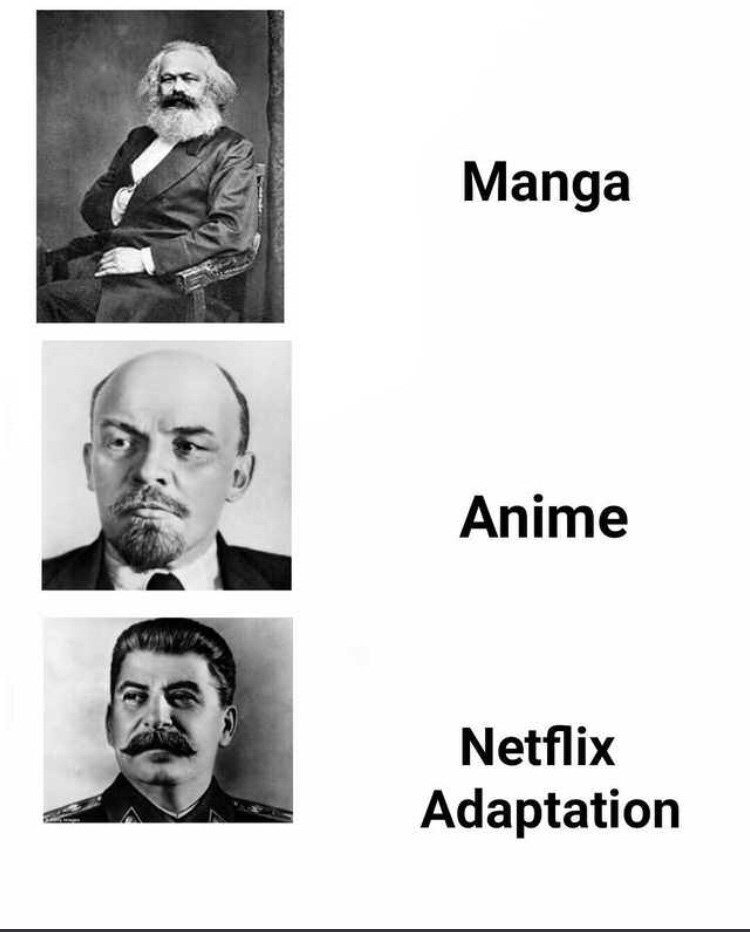 manga anime Netflix meme with pictures in descending order of Marx, Lenin and Stalin