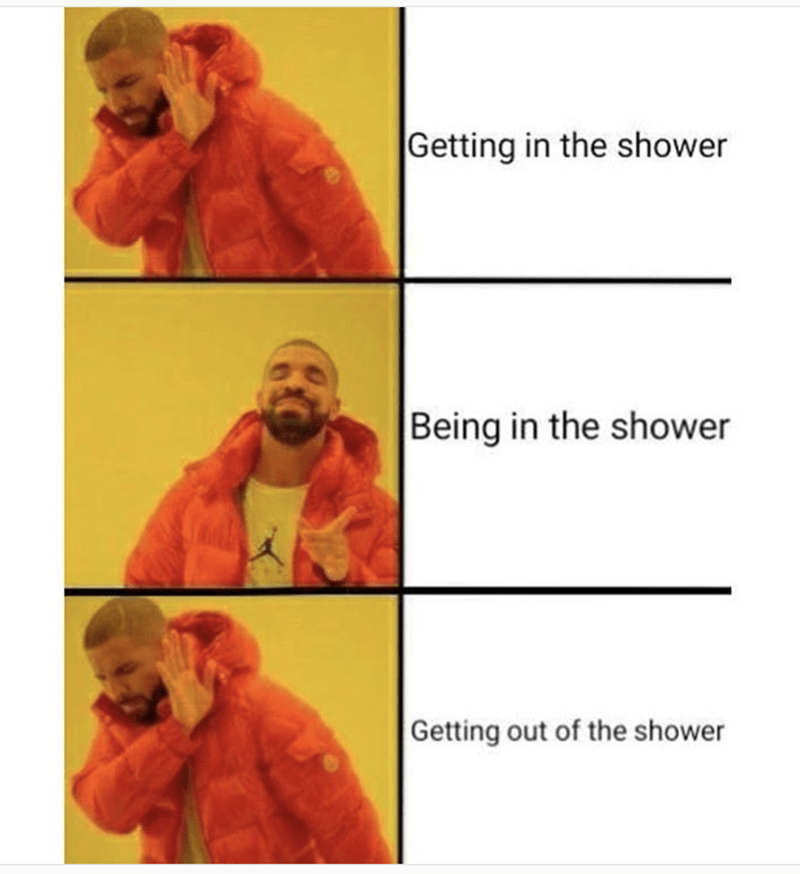 Drake Hotline meme about not wanting to get in shower but then not wanting to leave it either