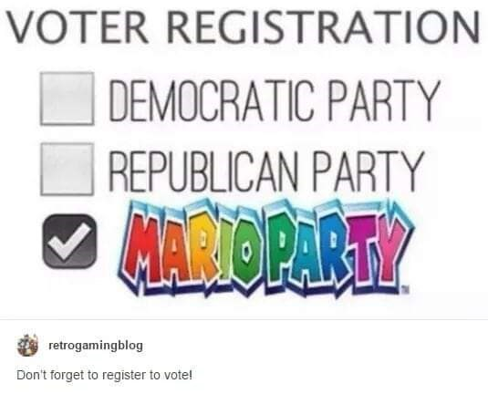 """Tumblr caption that reads, """"Voter registration"""" where there are checkboxes below that read, """"Democratic party,"""" """"Republican party"""" and """"Mario party;"""" someone comments below """"Don't forget to register to vote!"""""""