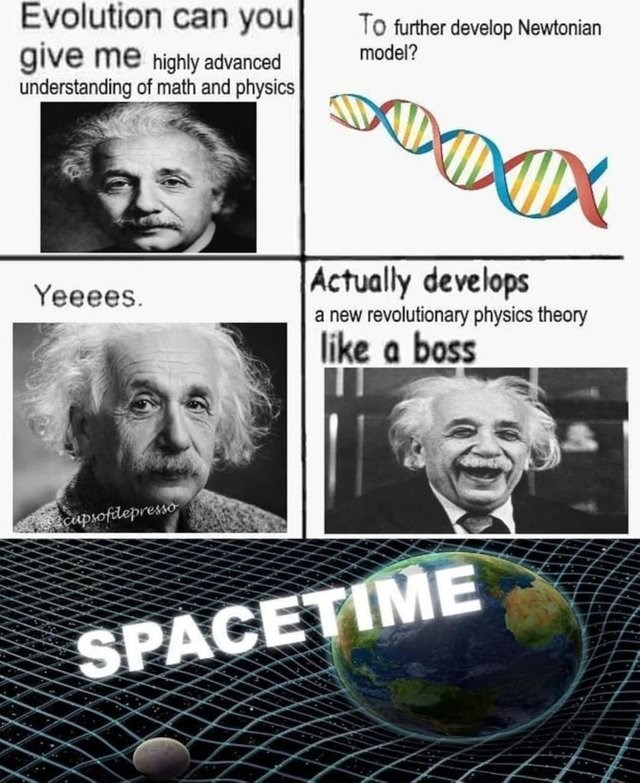 mom can you give me money meme about Einstein developing new physics theory