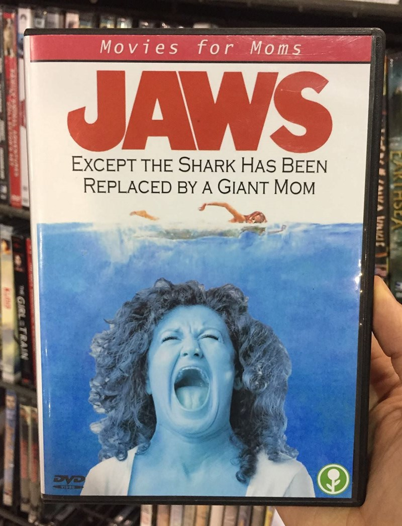 Poster - Movies for Moms JAWS EXCEPT THE SHARK HAS BEEN REPLACED BY A GIANT MOM IDTO GIRL TRAING