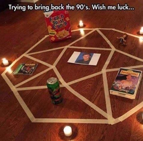 """Caption that reads, """"Trying to bring back the '90s. Wish me luck..."""" above a pic of a pentagram on the ground with various '90s paraphenalia"""