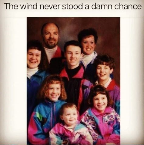 """90s portrait of family in windbreakers captioned """"the wind never stood a chance"""""""