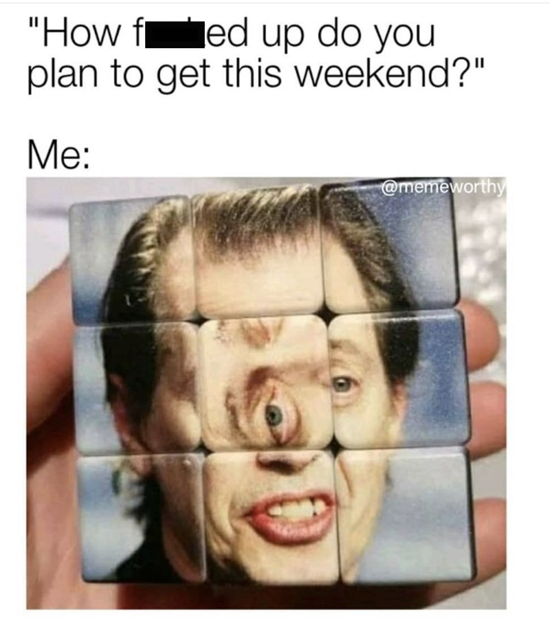 tweet about getting fucked up on the weekend with picture of Steve Buscemi Rubik's cube
