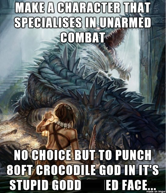 meme about fantasy characters that specialize in unarmed combat having no choice but to punch enemies