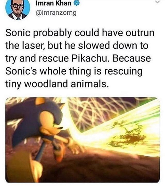 tweet meme about sonic slowing down to save pikachu even though he didn't need to by: @imranzomag
