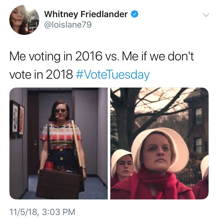 meme about how if you don't vote in 2018 The Handmaid's Tale will become reality