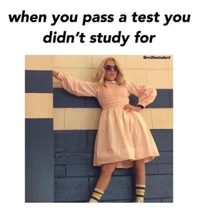 meme about passing test you didn't study for with picture Eleven in wig and dress
