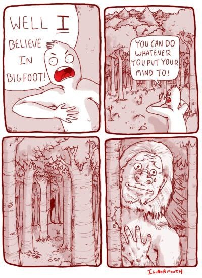 comic about believing in Bigfoot with man saying he can do whatever he wants