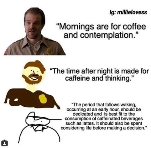 increasingly verbose meme about Hopper from Stranger Things talking about mornings